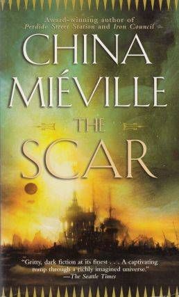The Scar. China Mieville