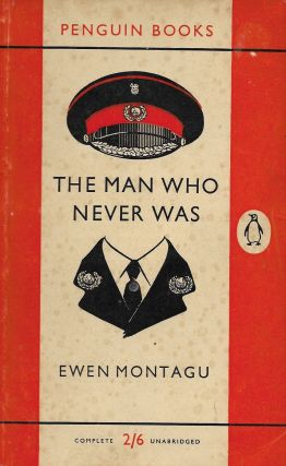 The Man Who Never Was. Ewen Montagu