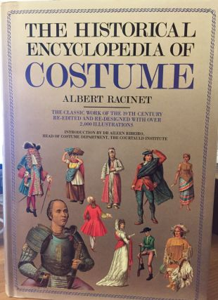 The Historical Encyclopedia of Costume. Albert Racinet.