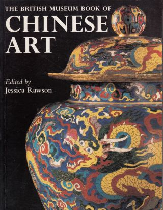 The British Museum Book of Chinese Art. Jessica Rawson