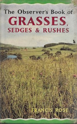Grasses, Sedges and Rushes. Francis Rose.