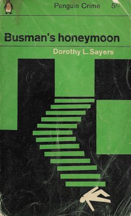 Busman's Honeymoon. Dorothy Sayers