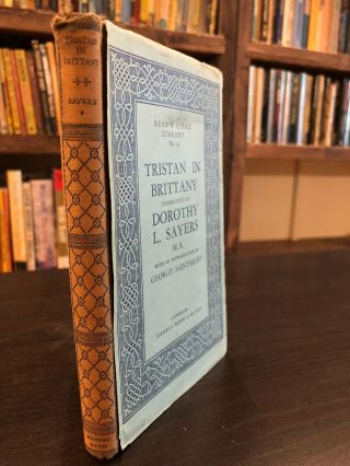 Tristan in Brittany. Dorothy Sayers Thomas the Anglo Norman, George Saintsbury, tr., intro