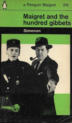 Maigret and the hundred gibbets. Georges Simenon.