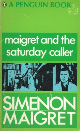 Maigret and the Saturday Caller. Georges Simenon.