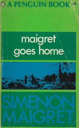 Maigret Goes Home. Georges Simenon.
