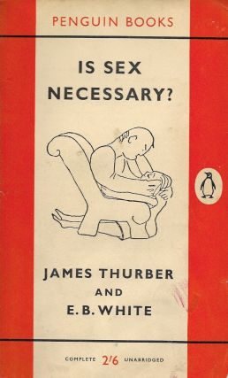 Is Sex Necessary? James Thurber.