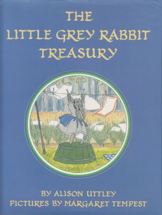 Little Grey Rabbit Treasury. Alison Uttley.