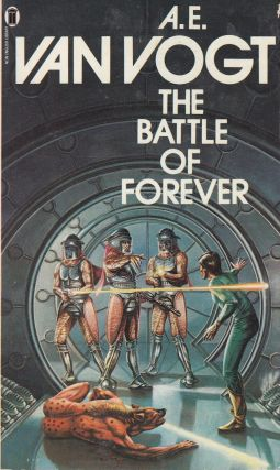 The Battle of Forever. AE Van Vogt.