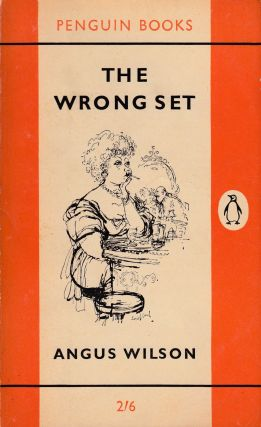 The Wrong Set. Angus Wilson