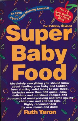 Super Baby Food. Ruth Yaron