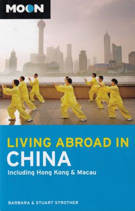 Living Abroad in China (including Hong Kong & Macau). Barbara, Stuart Strother