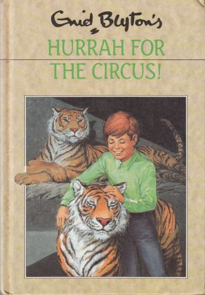 Hurrah for the Circus. Enid Blyton