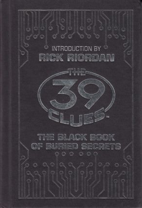 The 39 Clues: The Black Book of Buried Secrets. Rick Riordan, intro author