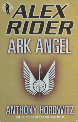Alex Rider: Ark Angel. Anthony Horowitz
