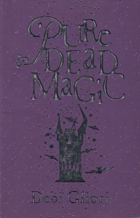 Pure Dead Magic. Debi Gliori