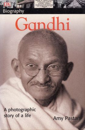 Gandhi (A Photographic Story of a Life). Amy Pastan.