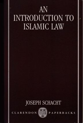 An Introduction to Islamic Law. Joseph Schacht