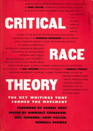 Critical Race Theory: The Key Writings That Formed the Movement. Cornel West, Neil Gotanda...