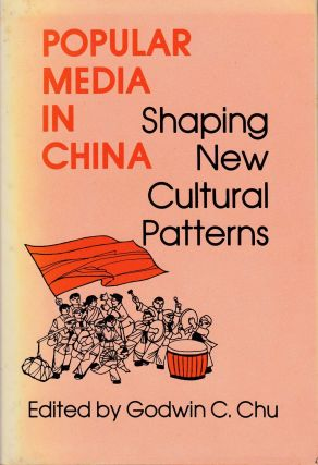 Popular Media in China: Shaping New Cultural Patterns