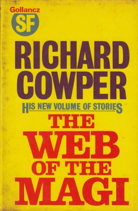The Web of the Magi and other stories. Richard Cowper.