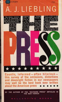 The Press. A J. Liebling