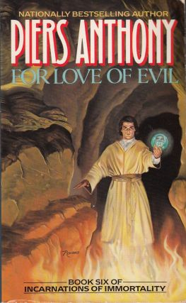 For Love of Evil (Book Six of Incarnations of Immortality). Piers Anthony