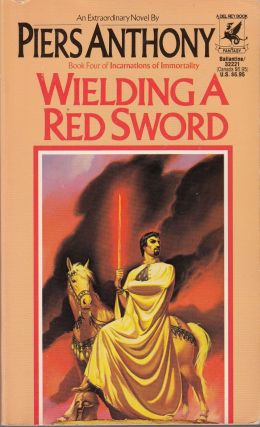 Wielding a Red Sword (Book Four of Incarnations of Immortality). Piers Anthony