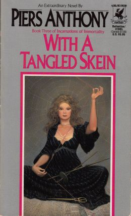 With a Tangled Skein (Book Three of Incarnations of Immortality). Piers Anthony