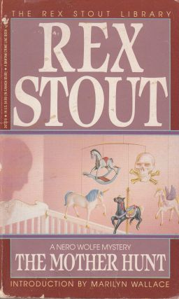 A Nero Wolfe Mystery: The Mother Hunt. Rex Stout