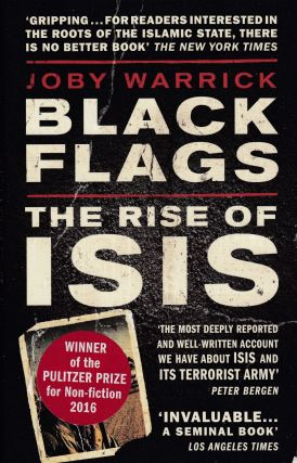 Black Flags: The Rise of ISIS. Joby Warrick