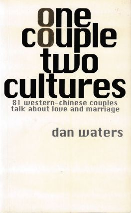 One Couple Two Cultures. Dan Waters