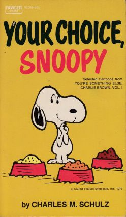 Your Choice, Snoopy. Charles M. Schulz.