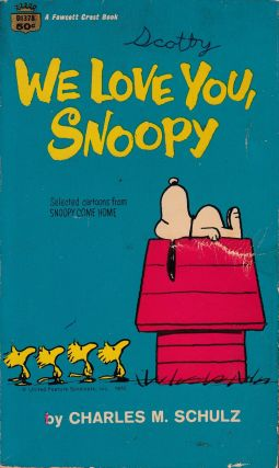 We Love You, Snoopy. Charles M. Schulz
