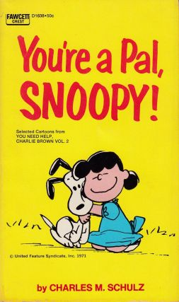 You're a Pal, Snoopy. Charles M. Schulz.