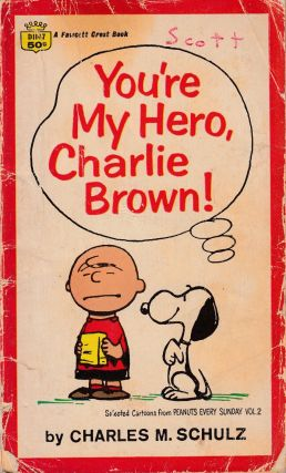 You're My Hero, Charlie Brown! Charles M. Schulz