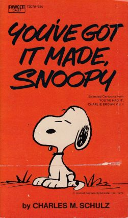 You've Got It Made, Snoopy. Charles M. Schulz.