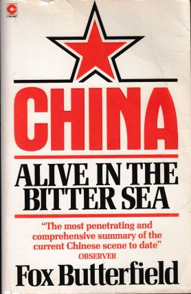 China: Alive in the Bitter Sea. Fox Butterfield