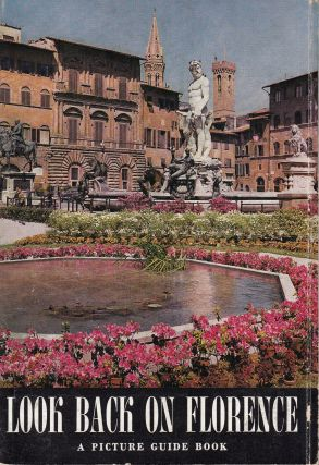 Look Back on Florence: A Picture Guide Book