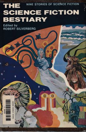 The Science Fiction Bestiary. Robert Silverberg.