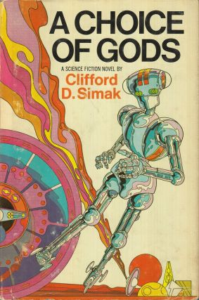 A Choice of Gods. Clifford D. Simak.