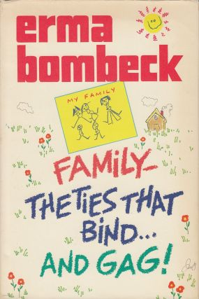 Family: The Ties That Bind... and Gag! Erma Bombeck