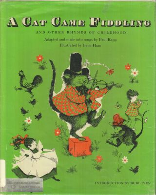 A Cat Came Fiddling and Other Rhymes of Childhood. Burl Ives Paul Kapp, introduction