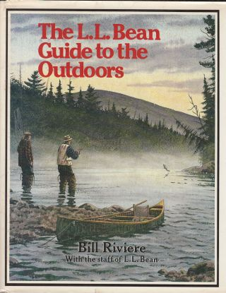 The L.L. Bean Guide to the Outdoors. Bill Riviere, the staff of L. L. Bean