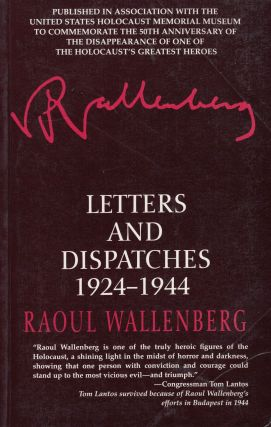 Letters and Dispatches: 1924 - 1944. Raoul Wallenberg