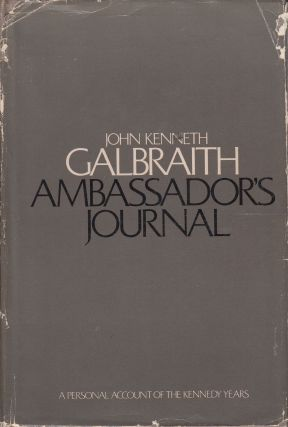 Ambassador's Journal: A Personal Account of the Kennedy Years. John Kenneth Galbraith