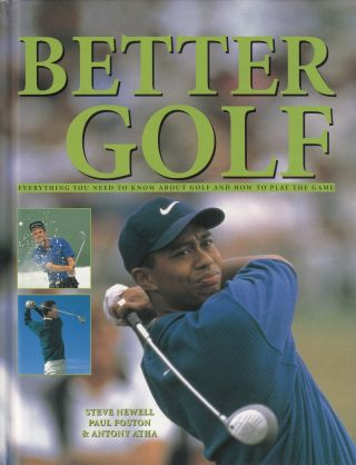 Better Golf: Everything You Need to Know About Golf and How to Play the Game. Paul Foston Steve...