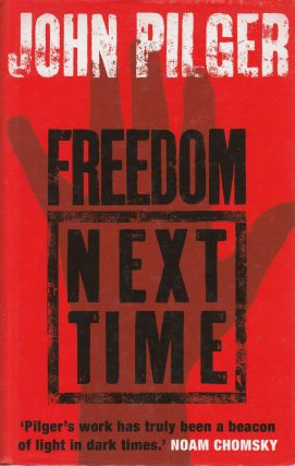 Freedom Next Time. John Pilger
