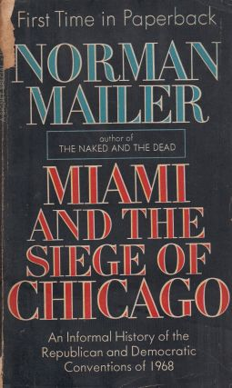 Miami and the Siege of Chicago: An Informal History of the Republican and Democratic Conventions...