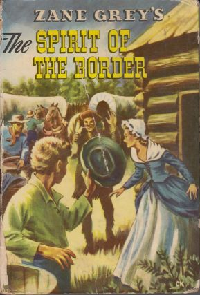 Zane Grey's The Spirit of the Border. Zane Grey